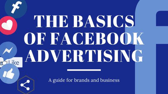 The Basics of FaceBook Advertising for Business and brands