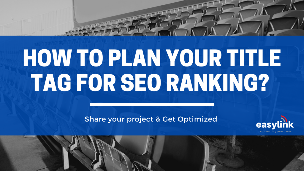 How to plan your Title tag for SEO Ranking?